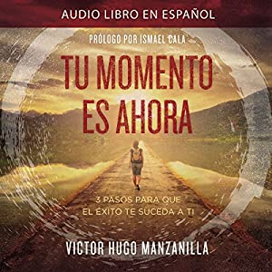 Tu Momento Es Ahora [Your Moment Is Now] Audiobook