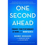 One Second Ahead: Enhance Your Performance at Work with Mindfulness