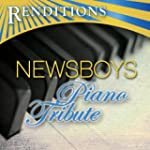 Renditions: Newsboys Piano Tribute