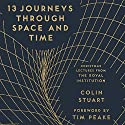 13 Journeys Through Space and Time: Christmas Lectures from the Royal Institution Audiobook by  The Royal Institution Narrated by Jonathan Keeble