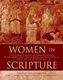 img - for Women in Scripture: A Dictionary of Named and Unnamed Women in the Hebrew Bible, the Apocryphal/Deuterocanonical Books, and the New Testament book / textbook / text book