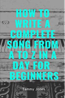 how to write a complete song from a to z in a day for beginners songwriting writing better lyrics writing melodies songwr
