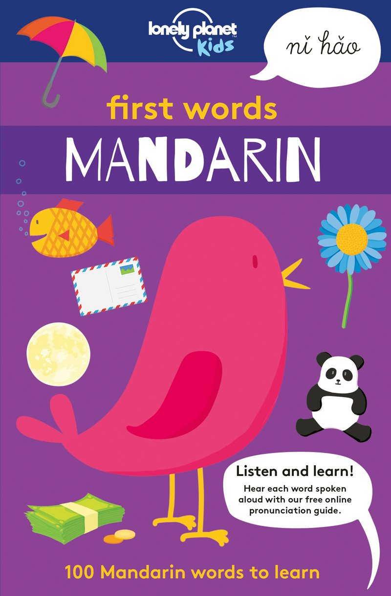 First Words - Mandarin: 100 Mandarin words to learn (Lonely Planet Kids) by Lonely Planet Global Limited