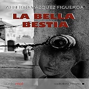 La bella bestia [The Beautiful Beast] Hörbuch