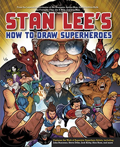 Stan Lee's How to Draw Superheroes: From the Legendary Co-creator of the Avengers, Spider-Man, the Incredible Hulk, the Fantastic Four, the X-Men, and Iron Man (How To Draw Comic Books)