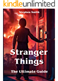 Stranger Things - The Ultimate Guide (English Edition)