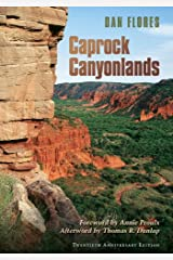 Caprock Canyonlands: Journeys into the Heart of the Southern Plains, Twentieth Anniversary Edition (Volume 23) (Environmental History Series) Paperback