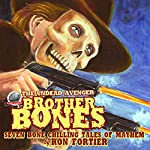 Brother Bones: The Undead Avenger   Ron Fortier