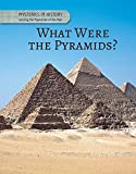 What Were the Pyramids? (Mysteries in History: Solving the Mysteries of the Past)