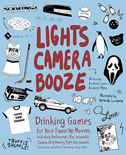 Price comparison product image Lights Camera Booze: Drinking Games for Your Favorite Movies including Anchorman,  Big Lebowski,  Clueless,  Dirty Dancing,  Fight Club,  Goonies,  Home Alone,  Karate Kid and Many,  Many More