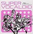 DJ Lily Presents SUPER VOCALOID by Chisako Takashima (2011-04-27)