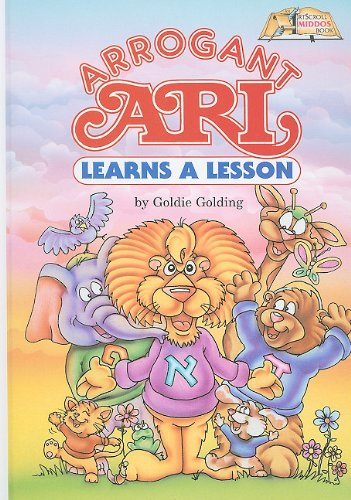 Arrogant Ari Learns a Lesson (ArtScroll Middos Books)
