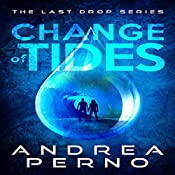Change of Tides: The Last Drop Series, Book 2 | Andrea Perno