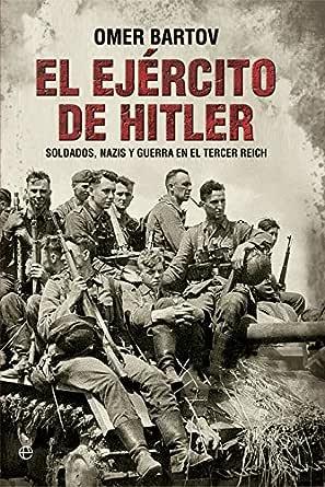 El ejército de Hitler (Historia del siglo XX) eBook: Bartov, Omer, Caranci Diez- Gallo, Carlo: Amazon.es: Tienda Kindle