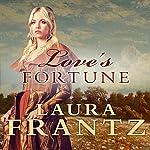 Love's Fortune: Ballantyne Legacy Series, Book 3 | Laura Frantz