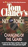 Changing of the Guard (Tom Clancy's Net Force, Book 8)
