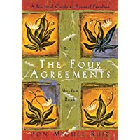 The Four Agreements: A Practical Guide to Personal Freedom (Toltec Wisdom) (Toltec Wisdom Book)