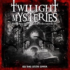 Das letzte Opfer (Twilight Mysteries 3) Hörspiel