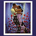 Swift as Desire Audiobook by Laura Esquivel Narrated by Elizabeth Pe&