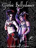 Gothic Bellydance – Dark Fantasy belly dance performances