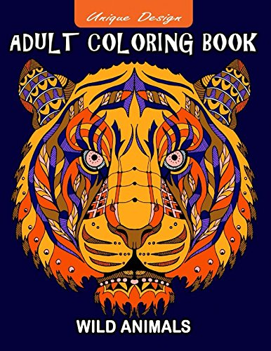 Adults Coloring Book: Wild Animals Stress Relieving Design