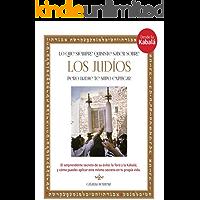Lo que siempre quisiste saber sobre los judíos pero nadie te supo explicar: El sorprendente secreto de su éxito: la Torá y la Kabalá; y cómo puedes aplicar este mismo secreto en tu propia vida.