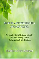 Soul-Powered Prayers: An Inspirational & User-Friendly Understanding of the Daily Amidah Meditation Kindle Edition