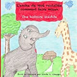 img - for L'arche de Noe' revisitee: comment faire mieux, Une histoire inedite by Linda Lee Chappo (2015-08-25) book / textbook / text book
