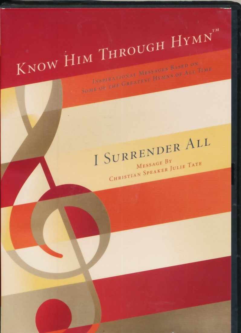 Download I Surrender All: Message By Christian Speaker Julie Tate: Inspirational Message Based on Some of the Greatest Hymns of All Time ebook
