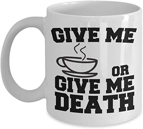 Give Me Coffee Or Give Me Death Mug Kitchen Dining