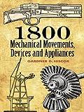Appliances Best Deals - 1800 Mechanical Movements, Devices and Appliances (Dover Science Books)