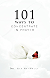 101 Ways to Concentrate in Prayer