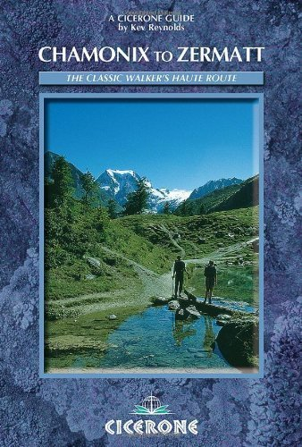 Chamonix-Zermatt: The Walker's Haute Route By Kev Reynolds (Jan 1 2010)