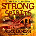Strong Spirits: A Daisy Gumm Majesty Mystery, Book 1 Audiobook by Alice Duncan Narrated by Denice Stradling