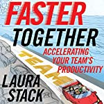 Faster Together: Accelerating Your Team's Productivity | Laura Stack
