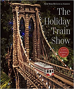 Free download The Holiday Train Show: The New York Botanical Garden Epub