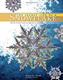 by kenneth libbrecht the secret life of a snowflake an up close look at the art and science of snowflakes first 12 2 2009
