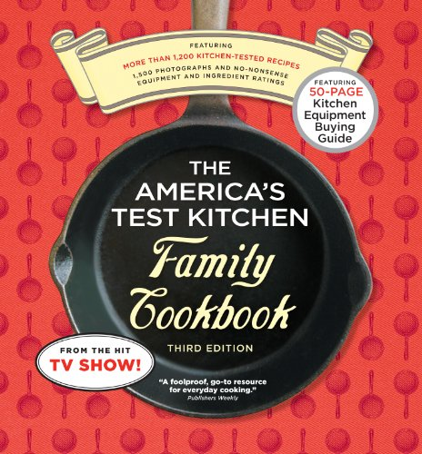 The America's Test Kitchen Family Cookbook 3rd Edition: Cookware Rating Edition ()