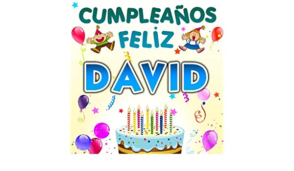 Cumpleaños Feliz David by Fiesta Show on Amazon Music ...