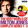 The Very World of Milton Jones: Series 1-3