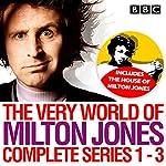 The Very World of Milton Jones: Series 1-3: The Complete BBC Radio 4 Collection | David Tyler