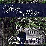 A Secret of the Heart: Amish Secrets, Book 3 | J.E.B. Spredemann
