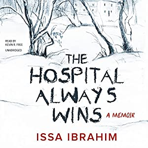 The Hospital Always Wins Audiobook