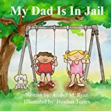 My Dad Is In Jail