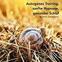 Autogenes Training, sanfte Hypnose, gesunder Schlaf: Das Hörbuch zum Runterkommen Hörbuch von Patrick Lynen Gesprochen von: Stephan Müller, Patrick Lynen