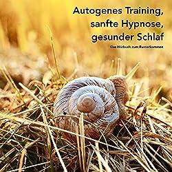 Autogenes Training, sanfte Hypnose, gesunder Schlaf
