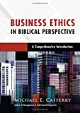 img - for Business Ethics in Biblical Perspective: A Comprehensive Introduction book / textbook / text book