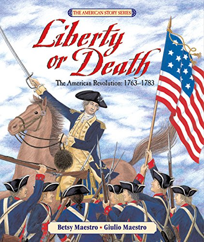 - Liberty or Death: The American Revolution: 1763-1783 (American Story)