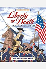 Liberty or Death: The American Revolution: 1763-1783 (American Story) Hardcover