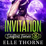 Invitation: Shifters Forever Worlds | Elle Thorne